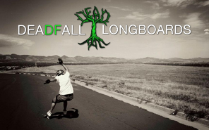 Deadfall Long-boards